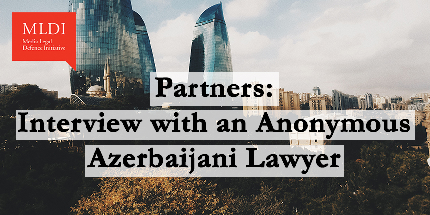 Partners: Interview With an Anonymous Azerbaijani Lawyer